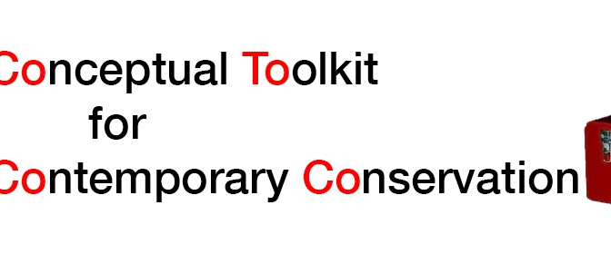 Conceptual Toolkit for Contemporary Conservation